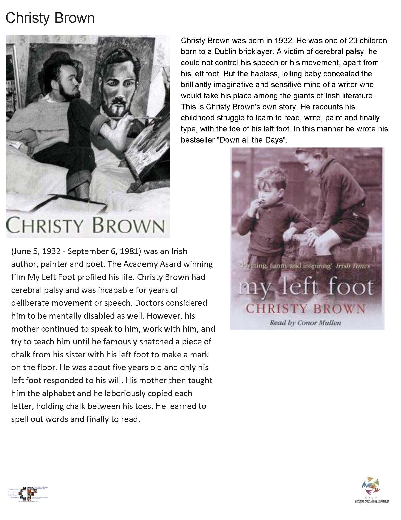 my left foot christy brown s its breif description themes Something in common trivia questions & answers : page 6 daniel day-lewis is the actor who played the part of christy brown in the 1989 movie version of my left foot.